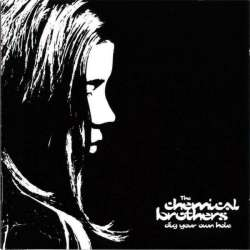 chemical brothers Dig Your Own Hole