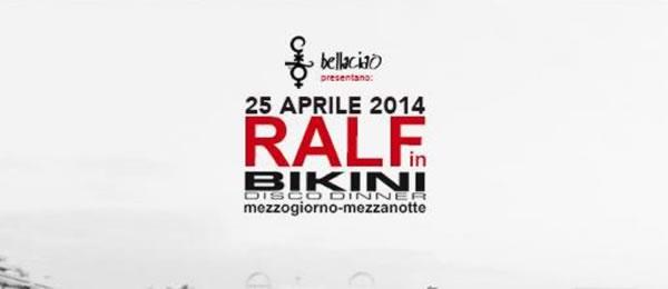 bikini ralf 25 aprile 2014