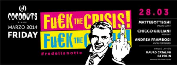 coconuts rimini fuck the crisis 28 marzo 2014