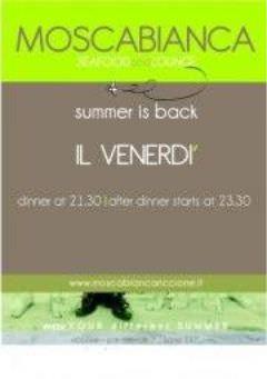 Ritorna l'estate al Moscabianca