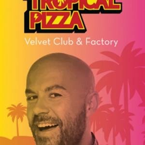 I Tropical Pizza vi aspettano al nuovo sabato del Velvet Rimini