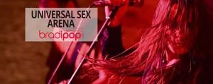 Universal Sex Arena rigorosamente in live al Bradipop Rimini