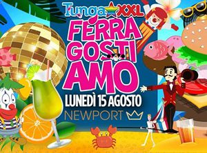 TUNGA XXL presenta Ferragostiamo al New Port