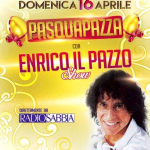 Pasqua Pazza al Monamour con Enrico Pazzo Show