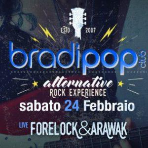 Bradipop Rimini presenta Forelock & Arawak