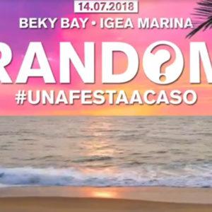 """Torna RANDOM al Beky Bay. Il """"caso"""" è il protagonista del Ferragosto"""