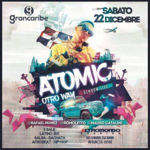 Sabato Atomico all'Altromondo Studios con Atomic e il Grancaribe