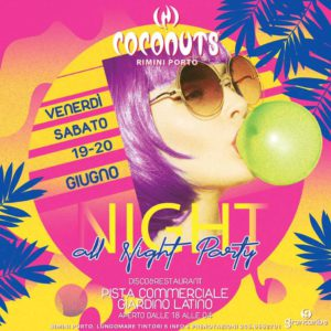Coconuts Rimini presenta all night party.