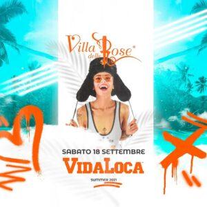 Sabato di follia alla Villa delle Rose con Vida Loca.